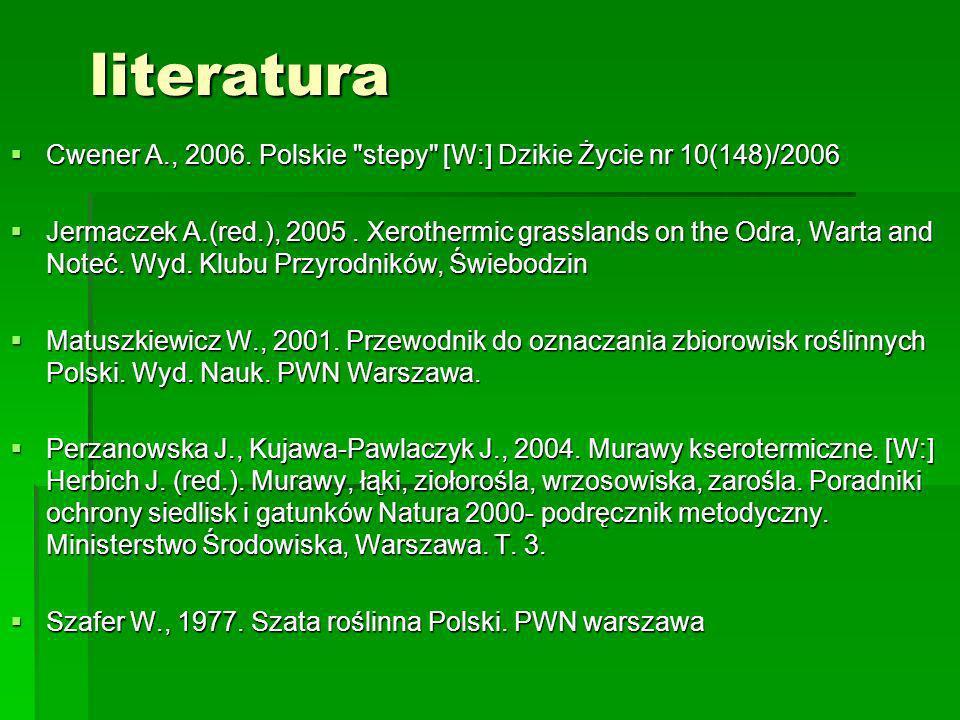 literatura Cwener A., 2006. Polskie stepy [W:] Dzikie Życie nr 10(148)/2006.